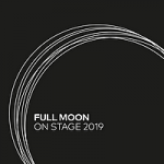 Full Moon on Stage 2019