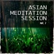Asian Meditation Session Vol. 1