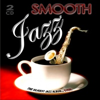 Smooth Jazz - The Silkiest Jazz Album... Ever!