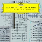 Recomposed by Max Richter. Vivaldi's Four Seasons