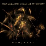 Anna Maria Jopek & Friends with Pat Metheny- Upojenie