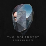 Boris Carloff - The Solipsist