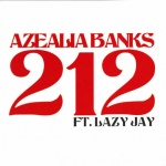 212 (Azealia Banks Ft. Lazy Jay)