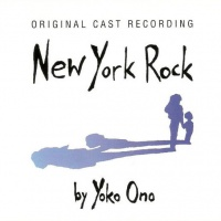 New York Rock By Yoko Ono - Original Cast Recording